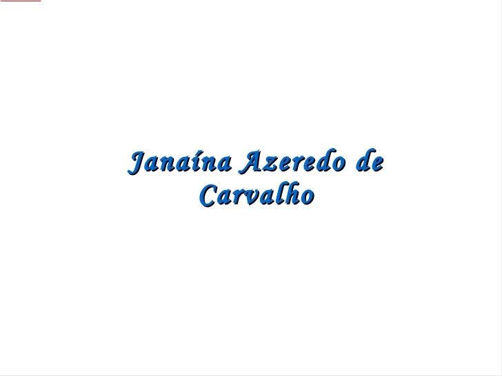Janaína Azeredo de Carvalho
