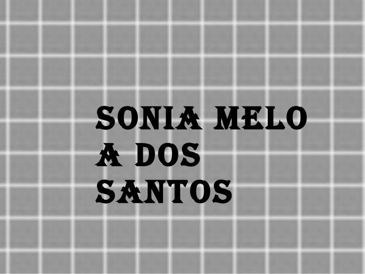 SONIA MELO A DOS SANTOS