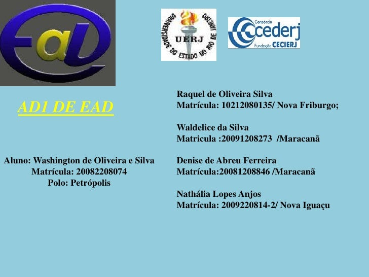 Raquel de Oliveira Silva<br />Matrícula: 10212080135/ Nova Friburgo;<br />Waldelice da Silva <br />Matricula :2009120827...