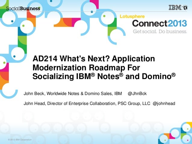 AD214 Whats Next? Application                         Modernization Roadmap For                         Socializing IBM® N...