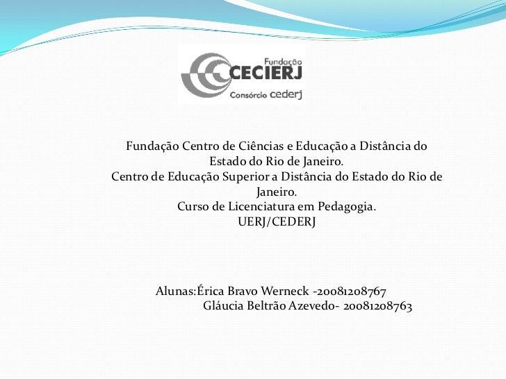 Fundação Centro de Ciências e Educação a Distância do Estado do Rio de Janeiro.<br />Centro de Educação Superior a Distânc...