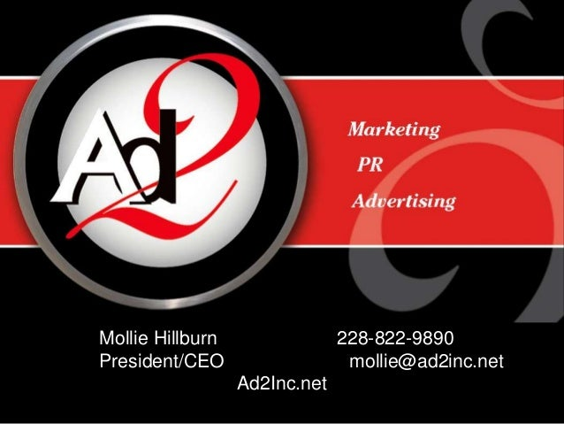 Mollie Hillburn 228-822-9890 President/CEO mollie@ad2inc.net Ad2Inc.net
