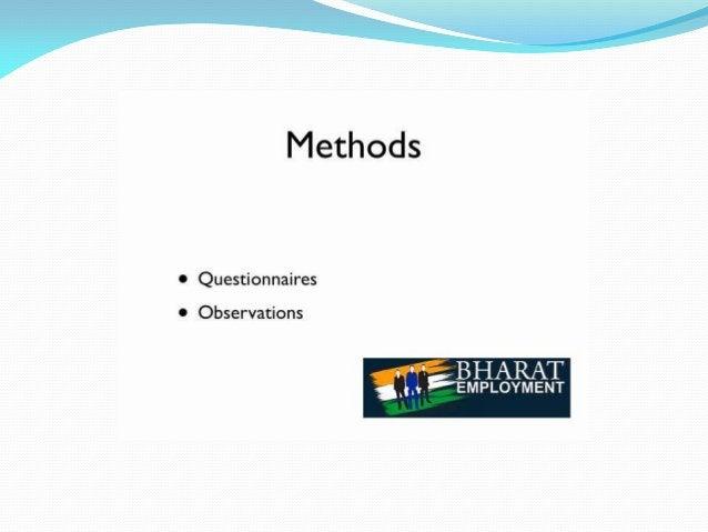 'T  Methods  0 Questionnaires  0 Observations  i '* BHARAT  '_i. i 'EMPLOYMENT