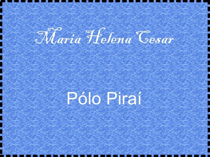 Maria Helena Cesar Pólo Piraí