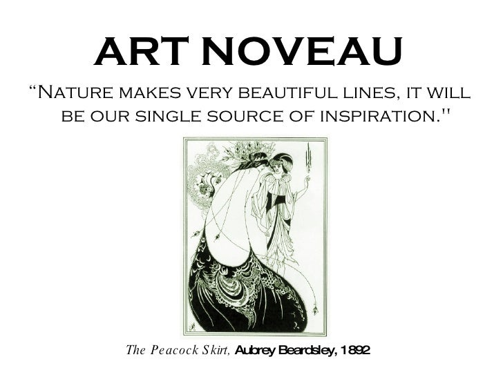 "<ul><li>ART NOVEAU </li></ul><ul><li>"" Nature makes very beautiful lines, it will be our single source of inspiration.&quo..."