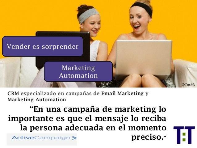 """Vender es sorprender CRM especializado en campañas de Email Marketing y Marketing Automation """"En una campaña de marketing ..."""