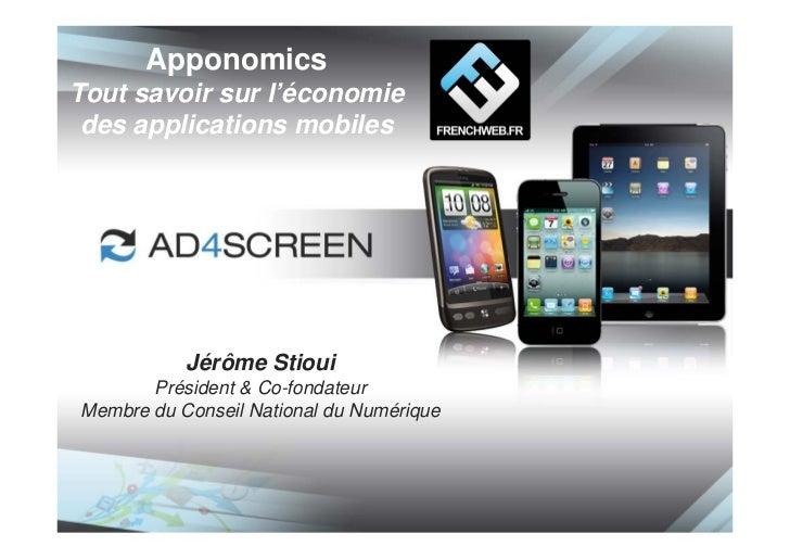 ApponomicsTout savoir sur l'économie des applications mobiles           Jérôme Stioui       Président & Co-fondateurMembre...