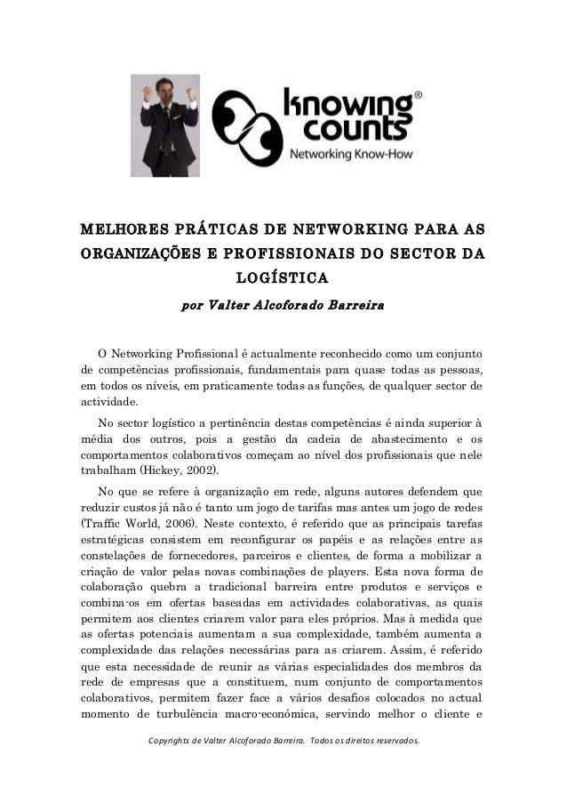 Copyrights de Valter Alcoforado Barreira. Todos os direitos reservados. MELHORES PRÁTICAS DE NETWORKING PARA AS ORGANIZAÇÕ...