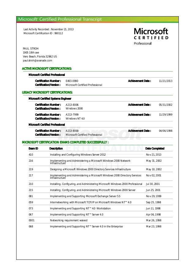 Last Activity Recorded : November 21, 2013 Microsoft Certification ID : 990112 PAUL STROH 1905 18th ave Vero Beach, Florid...