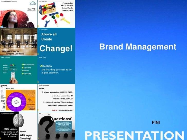 Brand Management                    FINI M       PRESENTATION