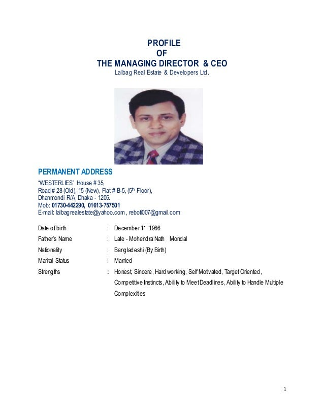 "1 PROFILE OF THE MANAGING DIRECTOR & CEO Lalbag Real Estate & Developers Ltd. PERMANENT ADDRESS ""WESTERLIES"" House # 35, R..."