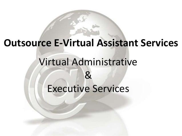 Outsource E-Virtual Assistant Services Virtual Administrative & Executive Services