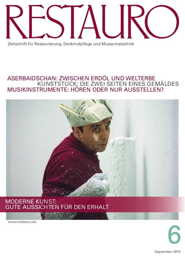Moderne KUNST: GUTE aussichten für DEN ERHALT www.restauro.de September 2014 6 Zeitschrift für Restaurierung, Denkmalpfleg...