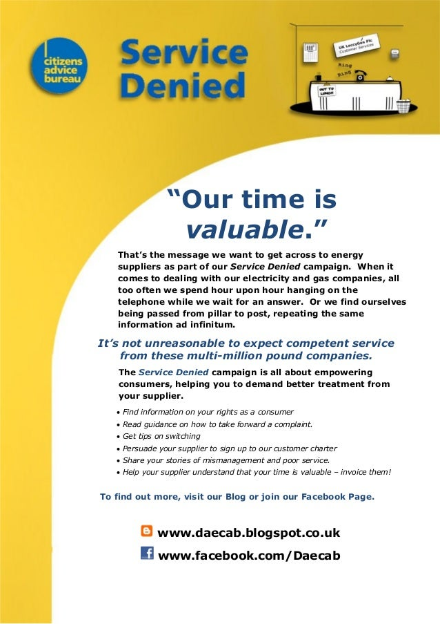 """""""Our time is valuable."""" That's the message we want to get across to energy suppliers as part of our Service Denied campaig..."""