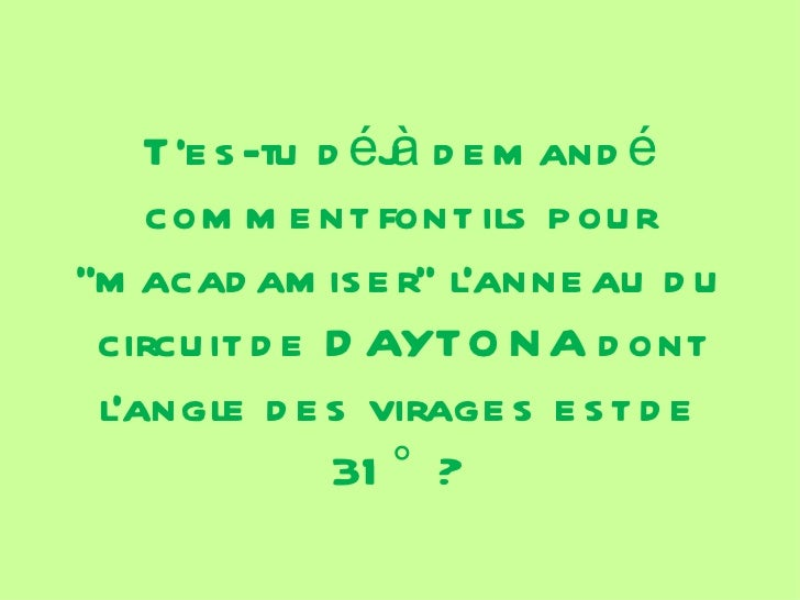 Te s -tu d éj d e m and é                   à     com m e nt font ils p ou rm acad am is e r lanne au d u  circu it d e D ...