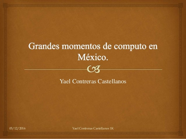 05/12/2016 Yael Contreras Castellanos 1K Yael Contreras Castellanos