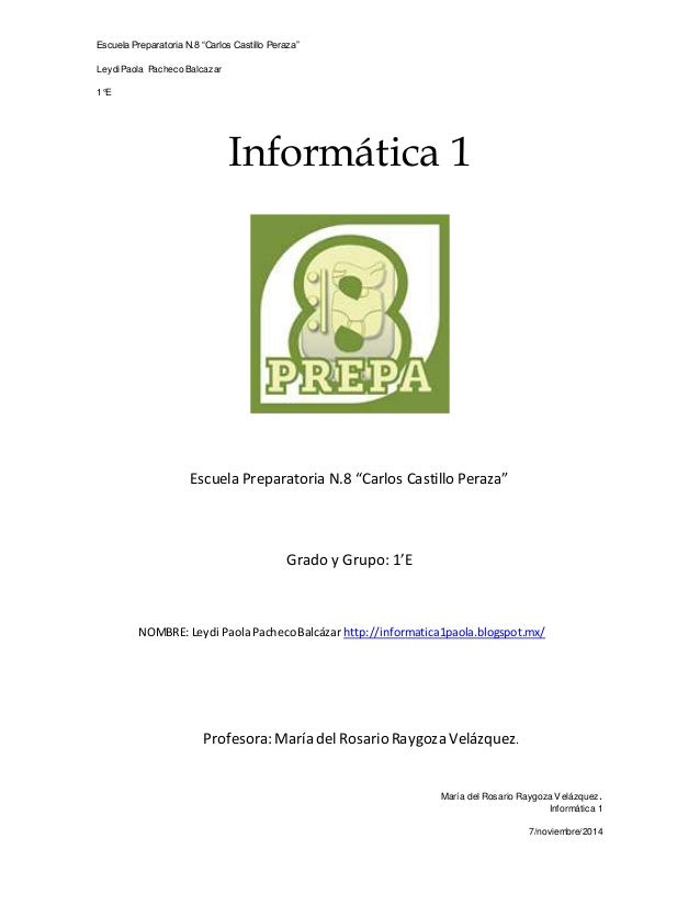 """Escuela Preparatoria N.8 """"Carlos Castillo Peraza""""  Leydi Paola Pacheco Balcazar  1°E  María del Rosario Raygoza Velázquez...."""
