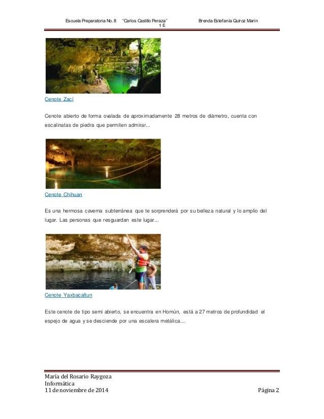 "Escuela Preparatoria No. 8 ""Carlos Castillo Peraza'' Brenda Estef anía Quiroz Marín  1 E  Cenote Zací  Cenote abierto de f..."