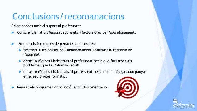 Conclusions/recomanacionsRelacionades amb el suport al professorat Conscienciar al professorat sobre els 4 factors clau d...