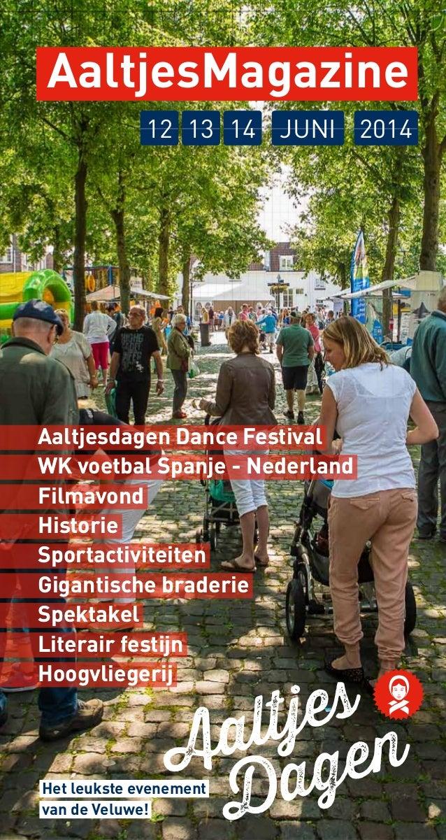 AaltjesMagazine Aaltjesdagen Dance Festival WK voetbal Spanje - Nederland Filmavond Historie Sportactiviteiten Gigantische...