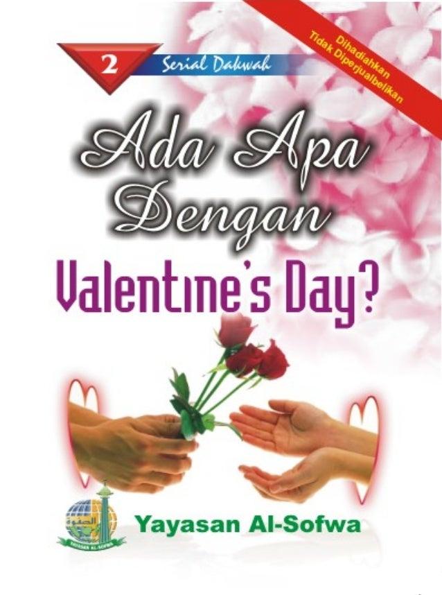 @     Ada Apa Dengan     Valentines Day? Penyusun: Tim Yayasan Al-Sofwa              Penerbit:       Yayasan Al-Sofwa Jaka...