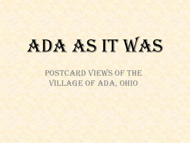 Ada As It Was Postcard Views of the  Village of Ada, Ohio