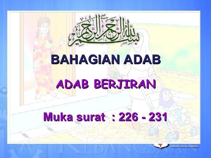 BAHAGIAN ADAB ADAB BERJIRAN Muka surat  : 226 - 231