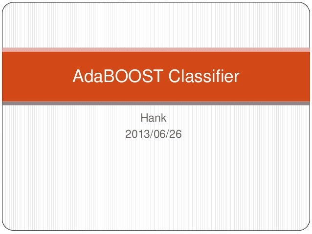 Hank 2013/06/26 AdaBOOST Classifier