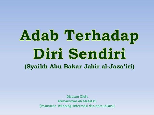 (Syaikh Abu Bakar Jabir al-Jaza'iri) Disusun Oleh: Muhammad Ali Mufatihi (Pesantren Teknologi Informasi dan Komunikasi)