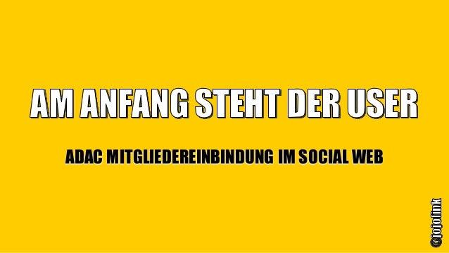 ADAC MITGLIEDEREINBINDUNG IM SOCIAL WEB