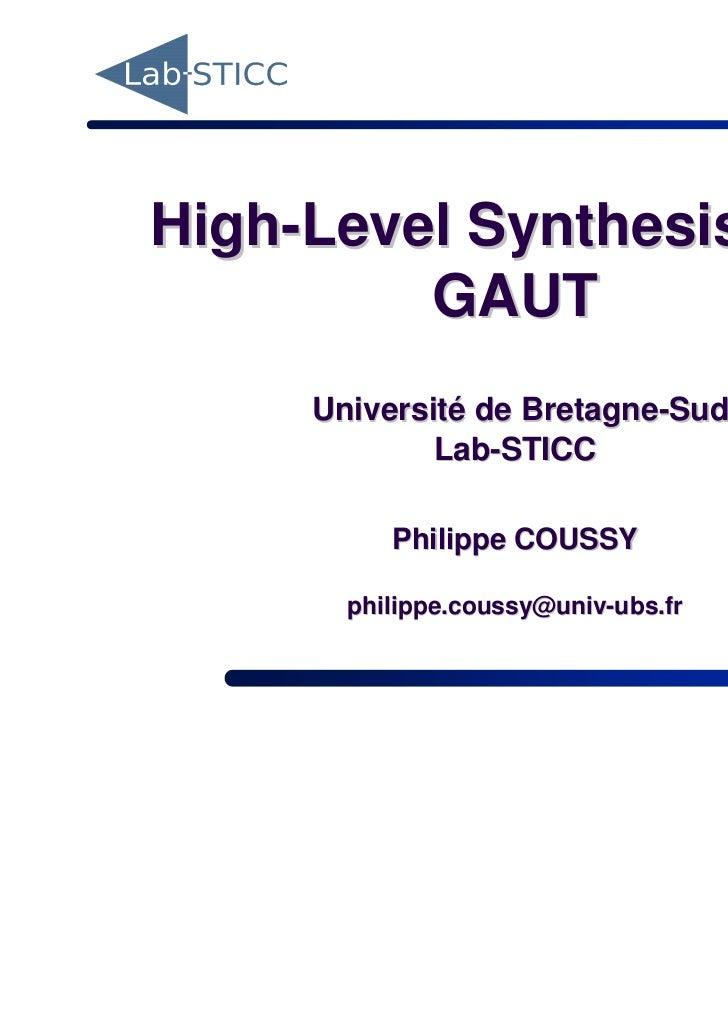 High-Level Synthesis with         GAUT     Université de Bretagne-Sud             Lab-STICC          Philippe COUSSY      ...