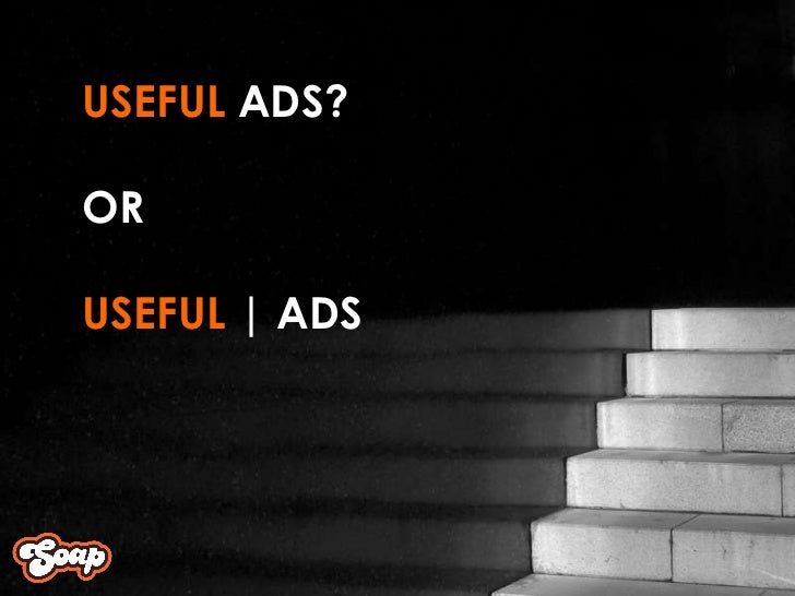 USEFUL  ADS? OR USEFUL  | ADS