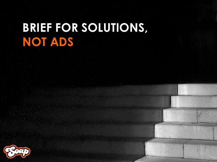 BRIEF FOR SOLUTIONS, NOT ADS