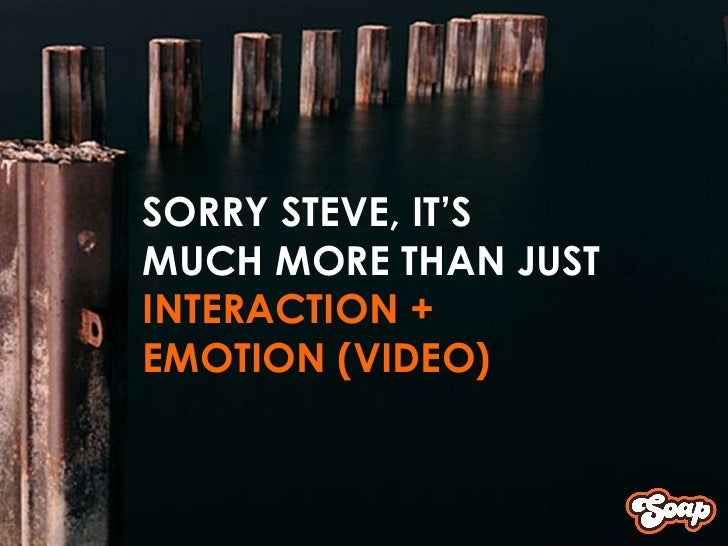 <ul><ul><ul><li>SORRY STEVE, IT'S  </li></ul></ul></ul><ul><ul><ul><li>MUCH MORE THAN JUST </li></ul></ul></ul><ul><ul><ul...