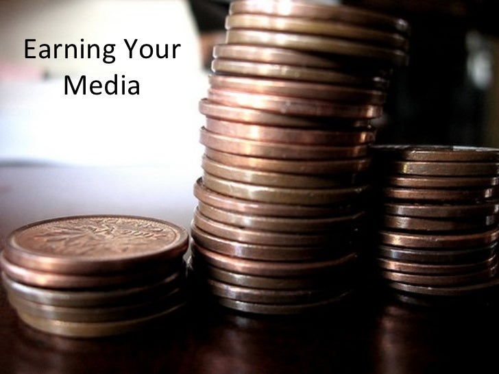 Earning Your Media