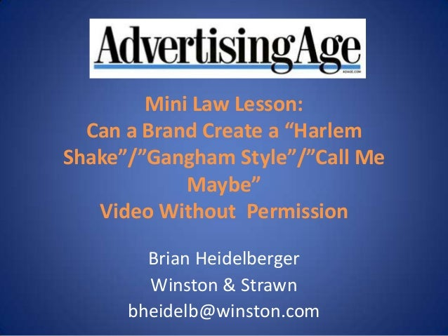 """Mini Law Lesson:  Can a Brand Create a """"HarlemShake""""/""""Gangham Style""""/""""Call Me            Maybe""""   Video Without Permission..."""