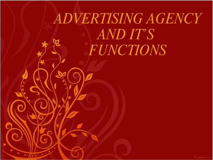 ADVERTISING AGENCY AND IT'S  FUNCTIONS