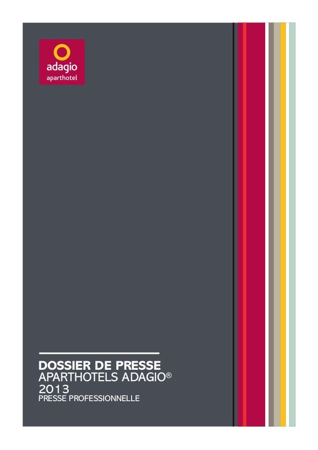 DOSSIER DE PRESSE APARTHOTELS ADAGIO® 2013 PRESSE PROFESSIONNELLE