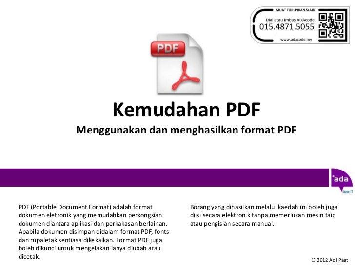 Kemudahan PDF                   Menggunakan dan menghasilkan format PDFPDF (Portable Document Format) adalah format       ...