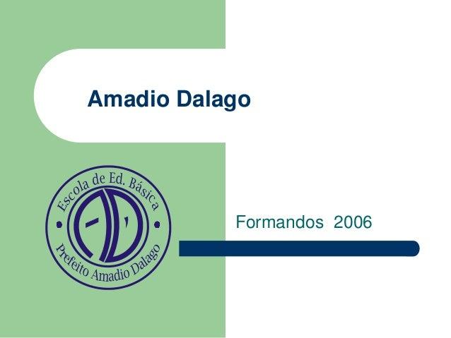 Amadio Dalago Formandos 2006