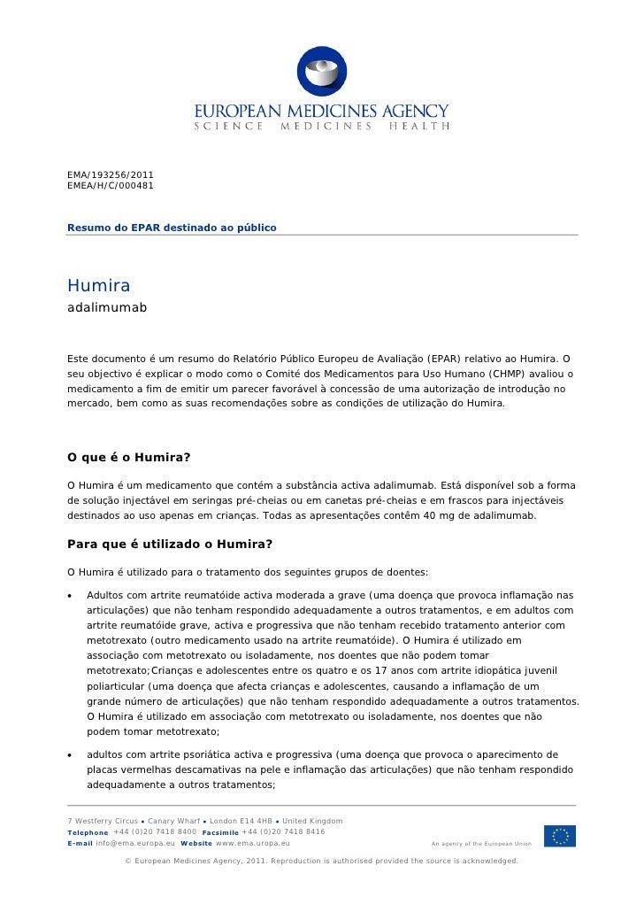 EMA/193256/2011EMEA/H/C/000481Resumo do EPAR destinado ao públicoHumiraadalimumabEste documento é um resumo do Relatório P...