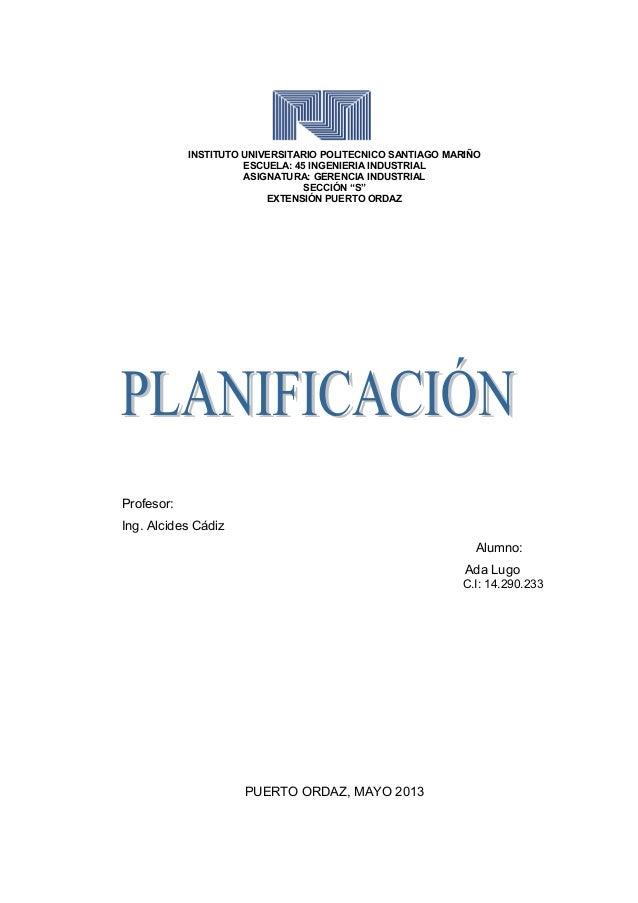 INSTITUTO UNIVERSITARIO POLITECNICO SANTIAGO MARIÑOESCUELA: 45 INGENIERIA INDUSTRIALASIGNATURA: GERENCIA INDUSTRIALSECCIÓN...