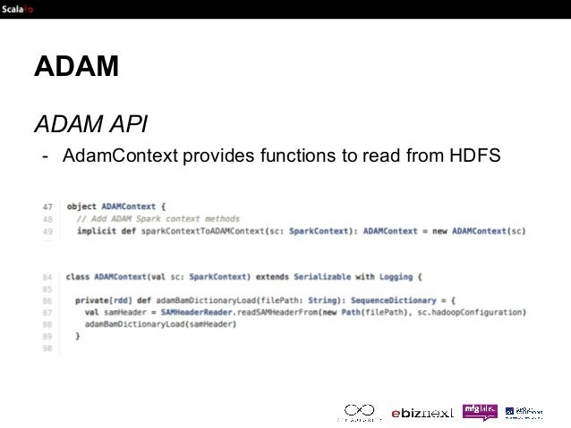 ADAM  ADAM API  - AdamContext provides functions to read from HDFS