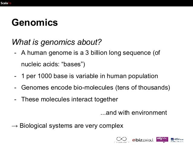 """Genomics  What is genomics about?  - A human genome is a 3 billion long sequence (of  nucleic acids: """"bases"""")  - 1 per 100..."""