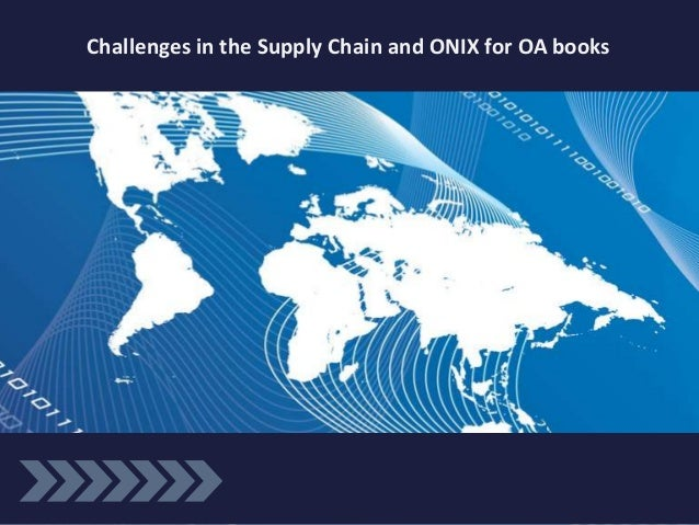 Challenges in the Supply Chain and ONIX for OA books