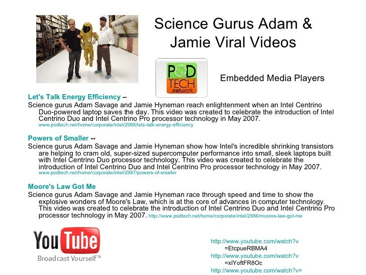 Science Gurus Adam & Jamie Viral Videos    Let's Talk Energy Efficiency  –  Science gurus Adam Savage and Jamie Hyneman re...