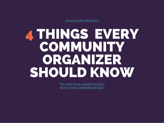 Adam Kidan Presents: 4 Things Community Organizers Need to Know