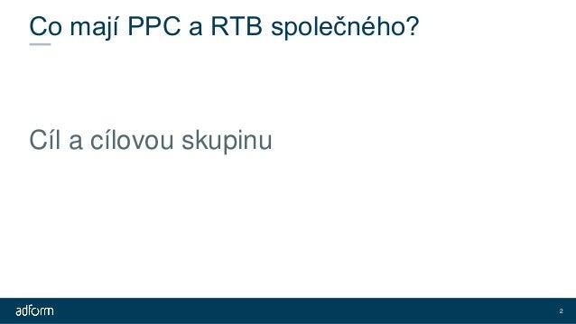 Synergie PPC a programatických kampaní Slide 2