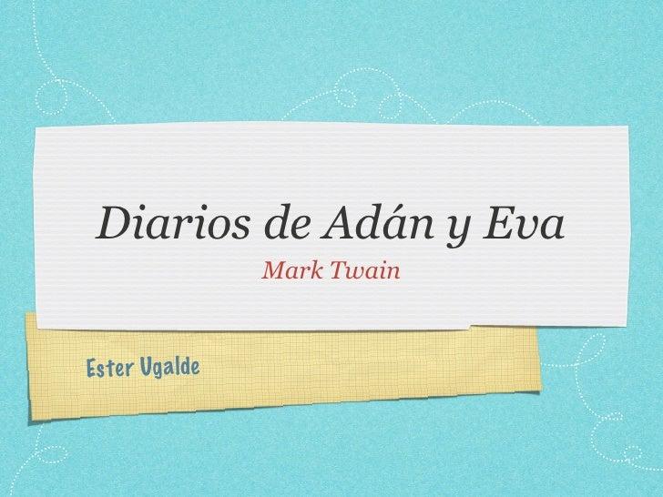Diarios de Adán y Eva                    Mark Twain    Es te r Ug a lde