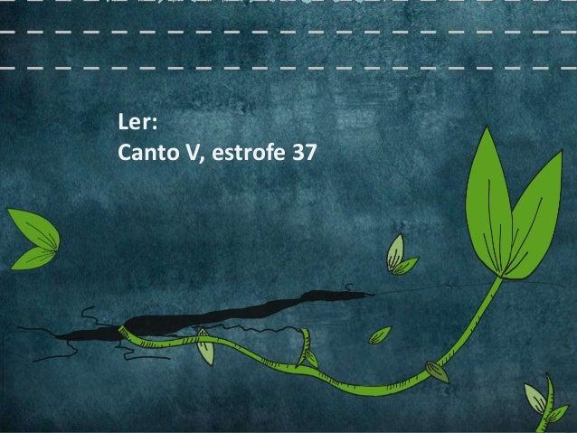 Ler:Canto V, estrofe 37